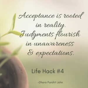 Life Hack #4: Break-free from the trap of judgments