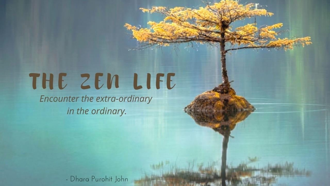 The Zen Life