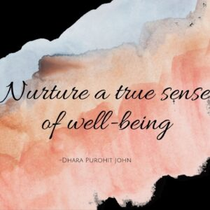 Nurture a true sense of well-being.