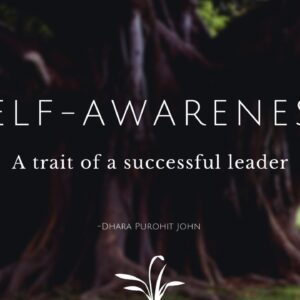 SELF-AWARENESS – A TRAIT OF A SUCCESSFUL LEADER